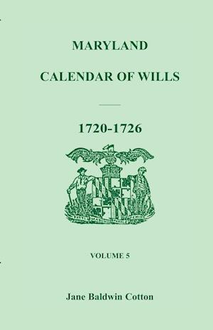 Maryland Calendar of Wills, Volume 5 af Jane Baldwin Cotton