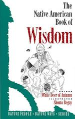 The Native American Book of Wisdom af Gabriel Horn, Shonto Begay