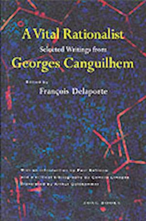 A Vital Rationalist af Paul Rabinow, Georges Canguilhem