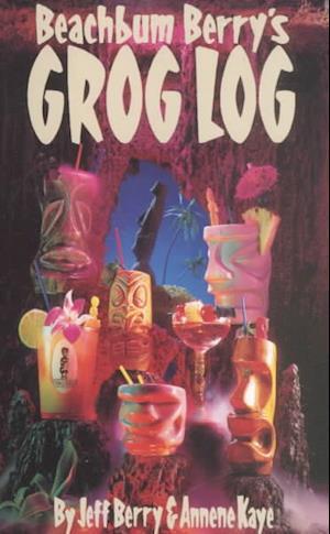 Bog, spiralryg Beachbum Berry's Grog Log af Jeff Berry
