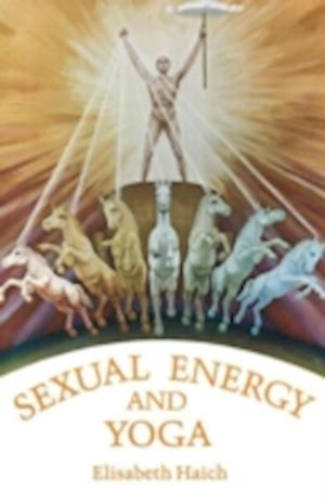 Sexual Energy and Yoga af Elisabeth Haich