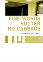 Fine Words Butter No Cabbage