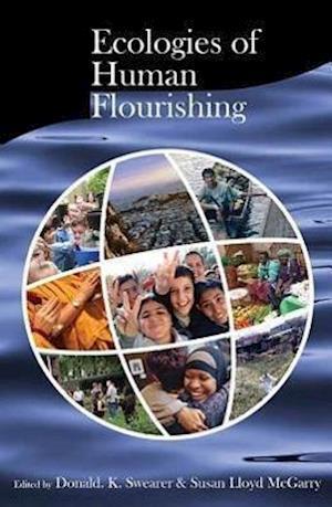 Ecologies of Human Flourishing af Diana L Eck, Lawrence Buell, Arthur Kleinman