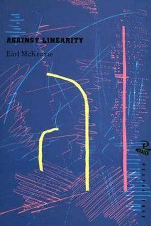 Against Linearity af Earl McKenzie