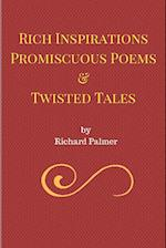 Rich Inspirations Promiscuous Poems and Twisted Tales.
