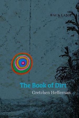 Bog, paperback Book of Dirt af Gretchen Heffernan