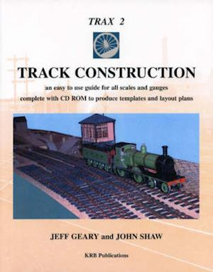 Track Design and Construction Using TRAX af Jeff Geary, John Shaw