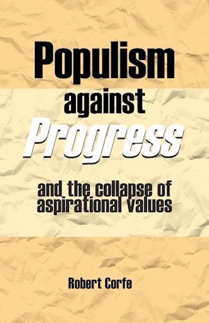 Populism Against Progress af Robert Corfe