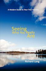 Seeing Who You Really Are af Richard Lister Lang