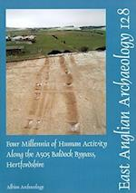 EAA 128: Four Millenia of Human Activity Along the A505 Baldock Bypass, Hertfordshire (East Anglian Archaeology Report, nr. 128)