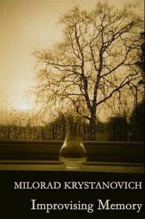 Bog, paperback Improvising Memory af Milorad Krystanovich