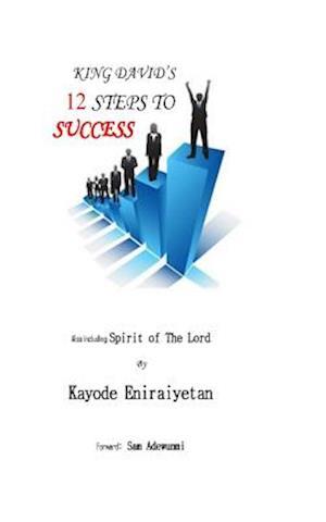 King David's 12 Steps to Success af MR Kayode Eniraiyetan