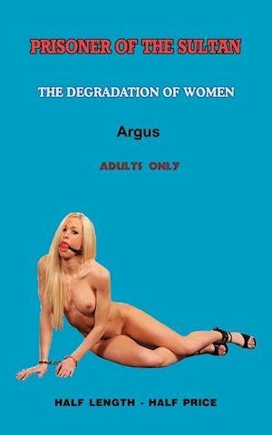 Prisoner of the Sultan a Novel of Erotic Domination af Argus