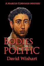 Bodies Politic (Marcus Corvinus Mystery)