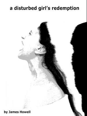 Disturbed Girl's Redemption af James Howell