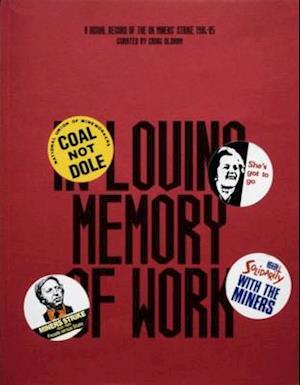 Bog, paperback In Loving Memory of Work: A Visual Record of the UK Miners' Strike 1984-1985 af Craig Oldham