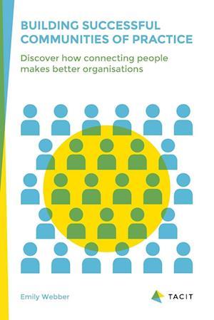 Bog, paperback Building Successful Communities of Practice af Emily Webber
