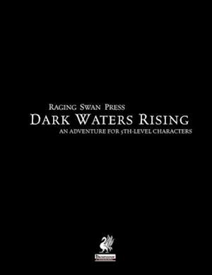 Raging Swan's Dark Waters Rising af Ron Lundeen