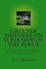 Greener Pastures on Your Side of the Fence af B. Murphy, Bill Murphy Jr.