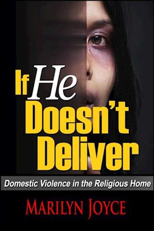 If He Doesn't Deliver: Domestic Violence in the Religious Home af Marilyn Joyce