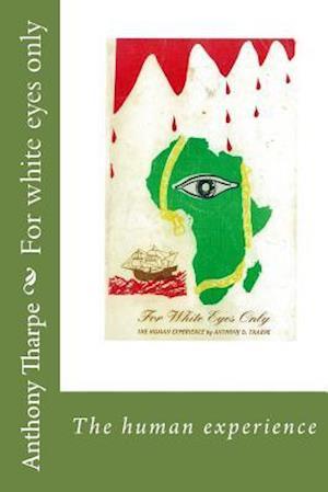 Bog, paperback For White Eyes Only af Anthony Tharpe