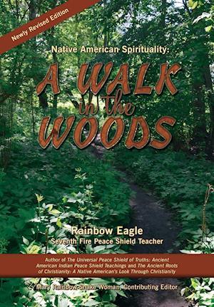 Bog, paperback Native American Spirituality a Walk in the Woods af Rainbow Eagle