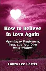 How to Believe in Love Again af Laura Lee Carter