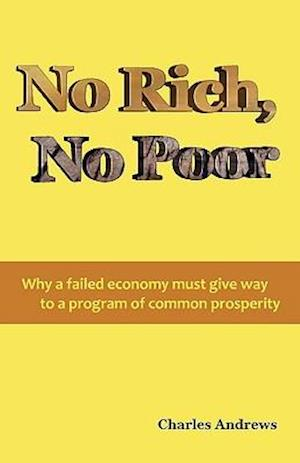 No Rich, No Poor af Charles Andrews