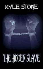 The Hidden Slave af Kyle Stone