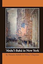 'Abdu'l-Bah in New York af Hillary Chapman, Hussein Ahdieh