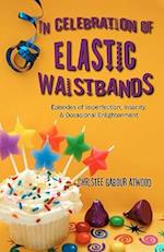 In Celebration of Elastic Waistbands af Christee Gabour Atwood