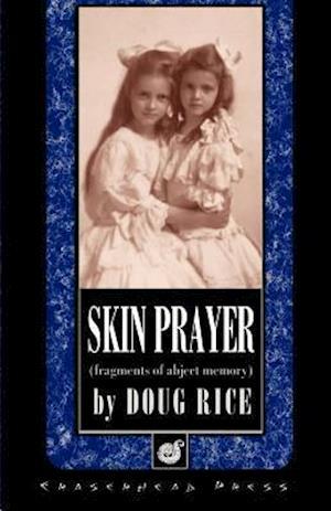 Skin Prayer af Doug Rice