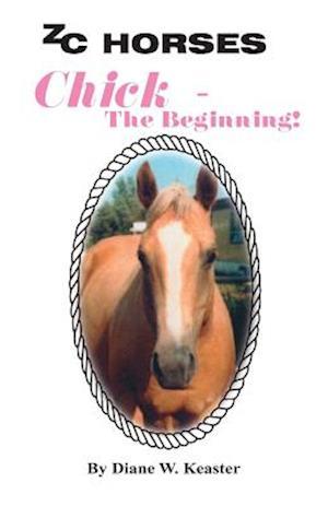Chick - The Beginning af Diane W. Keaster