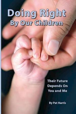 Bog, paperback Doing Right by Our Children af Pat Harris
