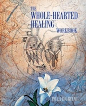 The Whole-Hearted Healing Workbook af Paula Courteau