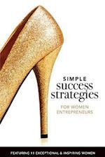Simple Success Strategies for Women Entrepreneurs