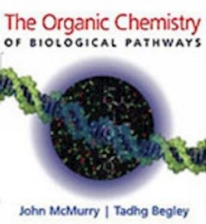 The Organic Chemistry of Biological Pathways af John Mcmurry, Tadgh Begley