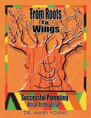 From Roots to Wings af James Young