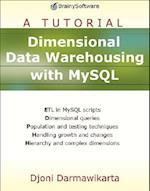 Dimensional Data Warehousing with MySQL af Djoni Darmawikarta