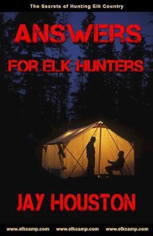 Bog, paperback Answers for Elk Hunters af Jay Houston