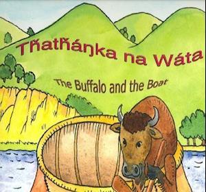 Thathanka Na Wata - The Buffalo and the Boat af Lakota Language Consortium