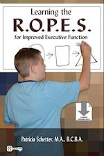 Learning the R.O.P.E.S. for Improved Executive Function