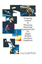 Predicting Failures & Measuring Remaining Equipment Life for Highly Reliable Aerospace Equipment af Len Losik Ph. D.