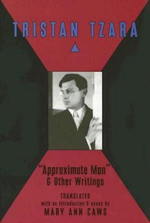 Approximate Man and Other Writings af Mary Ann Caws