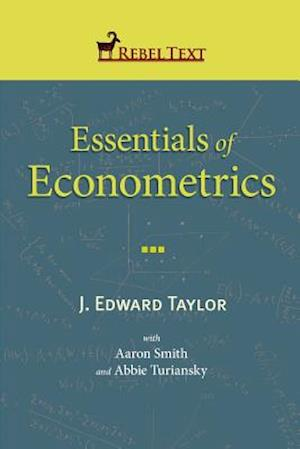 Essentials of Econometrics af J. Edward Taylor