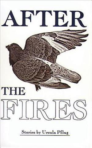 After the Fires af Ursula Pflug