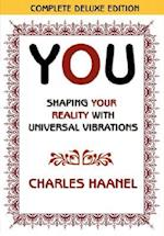You Shaping Your Reality with Universal Vibrations by Charles Haanel af Charles Haanel