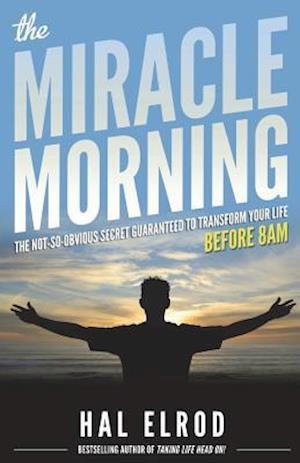The Miracle Morning af Hal Elrod
