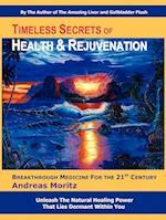 Timeless Secrets of Health and Rejuvenation af Andreas Moritz