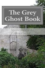 The Grey Ghost Book